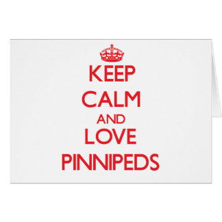 Keep calm and love Pinnipeds Greeting Card
