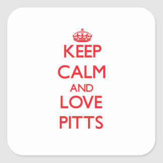 Keep calm and love Pitts Square Stickers