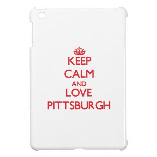 Keep Calm and Love Pittsburgh iPad Mini Covers