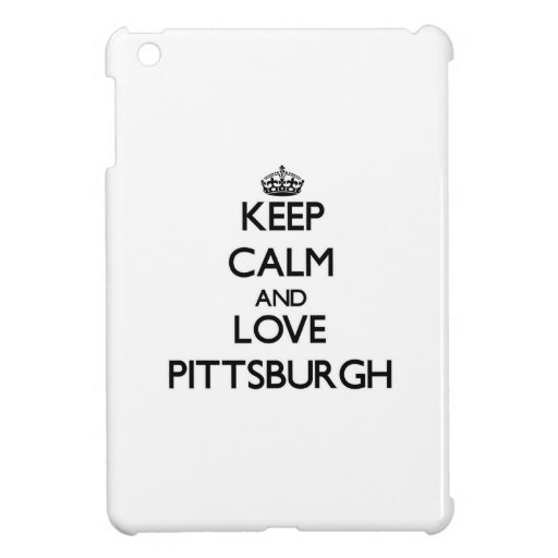 Keep Calm and love Pittsburgh iPad Mini Cover