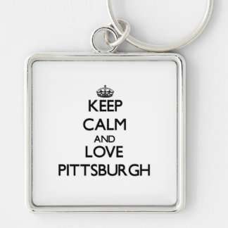Keep Calm and love Pittsburgh Key Chains