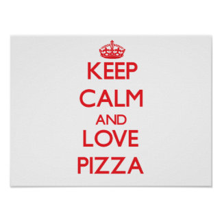 Keep calm and love Pizza Poster