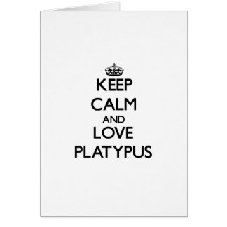 Keep calm and Love Platypus Cards