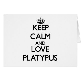 Keep calm and Love Platypus Greeting Cards