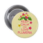 Keep Calm and Love Plumeria Fine Art Design Pinback Button