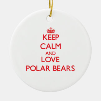 Keep calm and love Polar Bears Christmas Ornaments