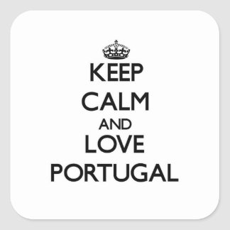 Keep Calm and Love Portugal Square Sticker