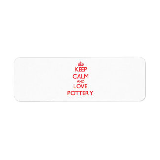 Keep calm and love Pottery Return Address Labels