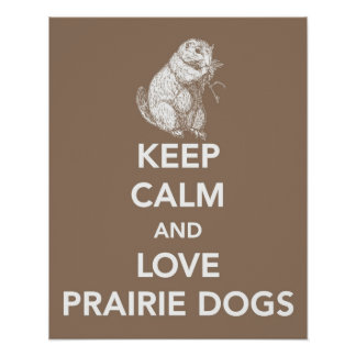 Keep Calm and Love Prairie Dogs print or poster