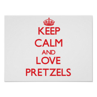 Keep calm and love Pretzels Posters