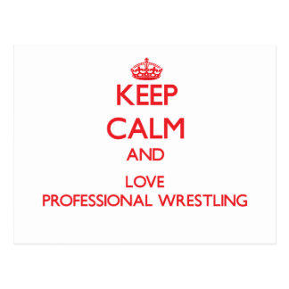 Keep calm and love Professional Wrestling Postcard