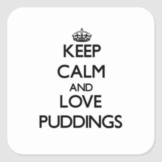 Keep calm and love Puddings Square Sticker