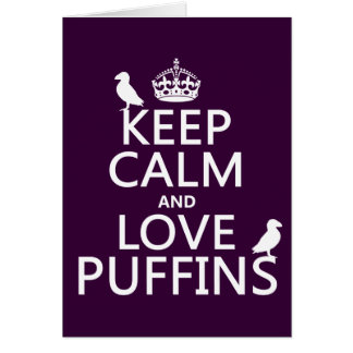 Keep Calm and Love Puffins (any background color) Card