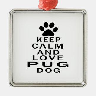 Keep Calm And Love Pug Dog Square Metal Christmas Ornament