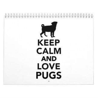 Keep calm and love Pugs Calendar