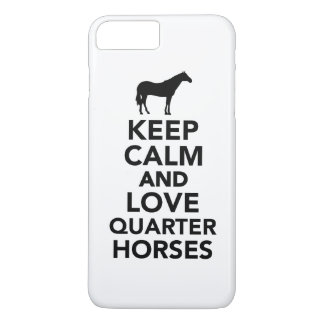 Keep calm and love Quarter horses iPhone 7 Plus Case