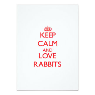 Keep calm and love Rabbits 5x7 Paper Invitation Card