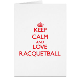 Keep calm and love Racquetball Card