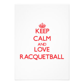 Keep calm and love Racquetball Personalized Invitations