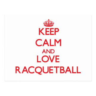 Keep calm and love Racquetball Postcards