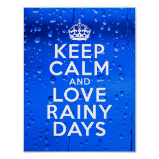 Keep Calm and Love Rainy Days Poster 8.5 x 11""