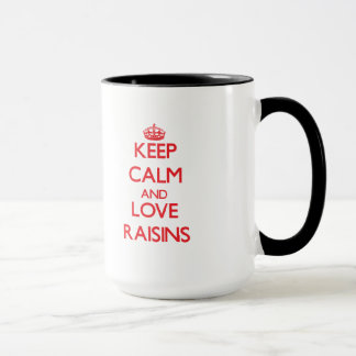 Keep calm and love Raisins Mug