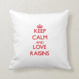 Keep calm and love Raisins Throw Pillow