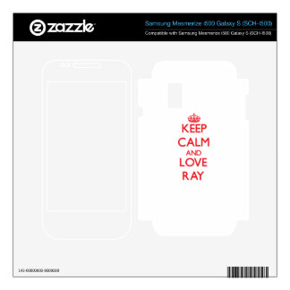 Keep calm and love Ray Samsung Mesmerize Decals