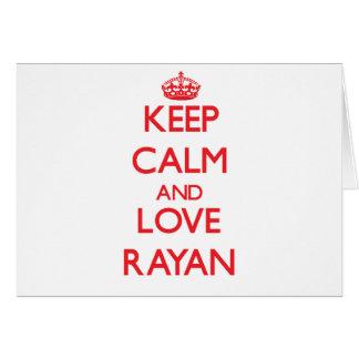 Keep Calm and Love Rayan Greeting Card