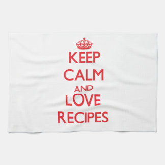 Keep calm and love Recipes Hand Towels