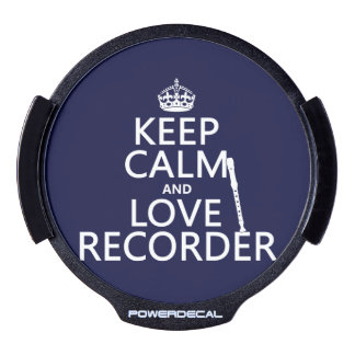 Keep Calm and Love Recorder (any background color) LED Car Window Decal