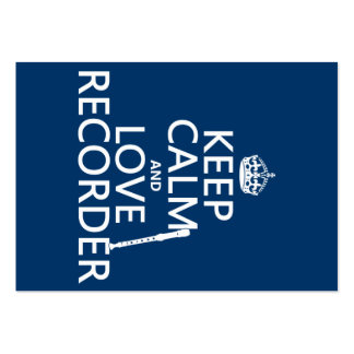 Keep Calm and Love Recorder (any background color) Large Business Card