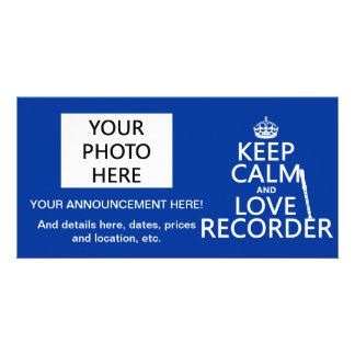 Keep Calm and Love Recorder any background color Custom Photo Card