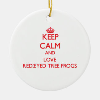 Keep calm and love Red-Eyed Tree Frogs Christmas Ornament