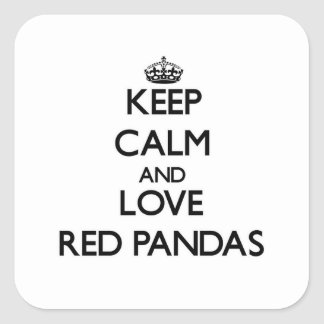 Keep calm and Love Red Pandas Square Sticker