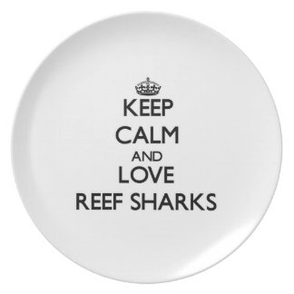 Keep calm and Love Reef Sharks Dinner Plates