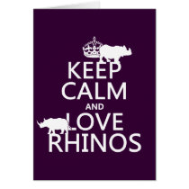 Keep Calm and Love Rhinos (any background color)