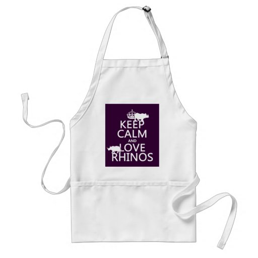 Keep Calm and Love Rhinos (any background color) Adult Apron
