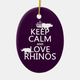 Keep Calm and Love Rhinos (any background color) Ceramic Ornament