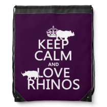 Keep Calm and Love Rhinos (any background color) Drawstring Bag