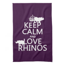 Keep Calm and Love Rhinos (any background color) Kitchen Towel