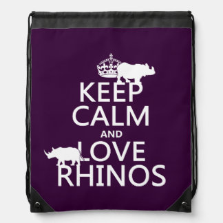Keep Calm and Love Rhinos (any background color) Drawstring Backpack