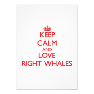 Keep calm and love Right Whales Custom Invitations