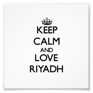 Keep Calm and love Riyadh Photo Art