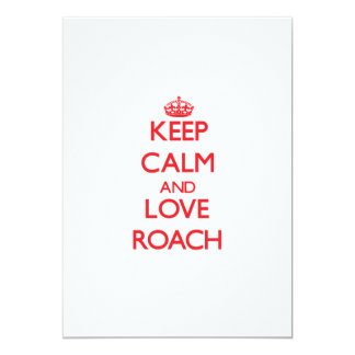 Keep calm and love Roach Personalized Invitation