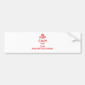 Keep calm and love Road Bicycle Racing Car Bumper Sticker