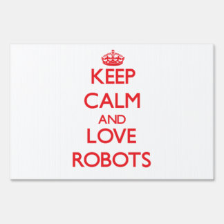 Keep calm and love Robots Signs