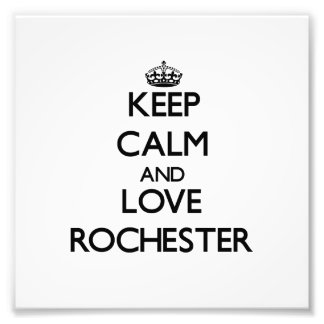 Keep Calm and love Rochester Art Photo