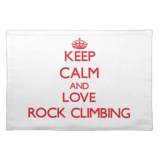 Keep calm and love Rock Climbing Place Mat