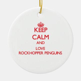 Keep calm and love Rockhopper Penguins Ornament